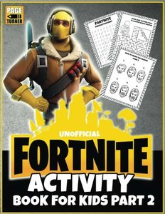 Fortnite Activity Book (Part 2): Unofficial Fortnite Atcivity Book For Kids