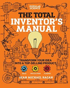 Total Inventor's Manual: Transform Your Idea into a Top-Selling Product (Popular Science)-cover