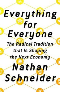 Everything for Everyone: The Radical Tradition That Is Shaping the Next Economy-cover