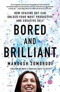 Bored and Brilliant: How Spacing Out Can Unlock Your Most Productive and Creative Self-cover