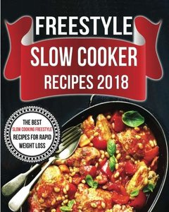 Freestyle Slow Cooker Recipes 2018: The Best Slow Cooking Freestyle Recipes For Rapid Weight Loss (Freestyle Cookbook) (Volume 3)-cover