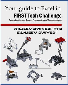 Your Guide to excel in FIRST Tech Challenge: Robot Architecture, Design, Programming and Game Strategies-cover