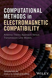 Computational Methods in Electromagnetic Compatibility: Antenna Theory Approach Versus Transmission Line Models-cover