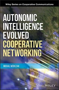 Autonomic Intelligence Evolved Cooperative Networking (Wiley Series on Cooperative Communications)-cover