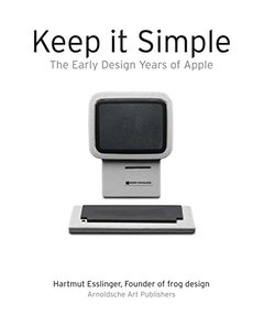 Keep It Simple: The Early Design Years of Apple-cover