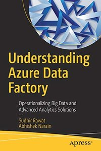 Understanding Azure Data Factory: Operationalizing Big Data and Advanced Analytics Solutions-cover