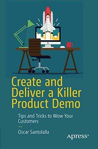 Create and Deliver a Killer Product Demo: Tips and Tricks to Wow Your Customers-cover