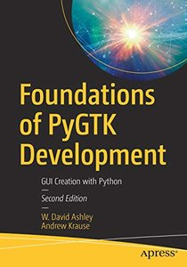 Foundations of PyGTK Development: GUI Creation with Python-cover