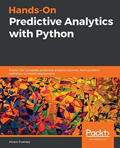 Hands-On Predictive Analytics with Python: A practical guide to building high performance predictive analytics solutions with Python-cover