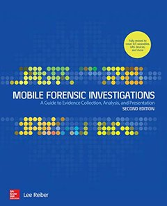 Mobile Forensic Investigations: A Guide to Evidence Collection, Analysis, and Presentation, Second Edition-cover