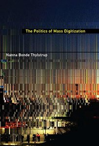 The Politics of Mass Digitization (The MIT Press)-cover