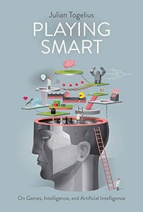 Playing Smart: On Games, Intelligence, and Artificial Intelligence (Playful Thinking)-cover