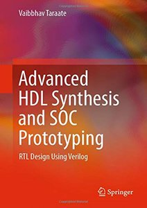 Advanced HDL Synthesis and SOC Prototyping: RTL Design Using Verilog-cover