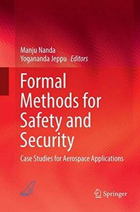 Formal Methods for Safety and Security: Case Studies for Aerospace Applications-cover