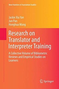 Research on Translator and Interpreter Training: A Collective Volume of Bibliometric Reviews and Empirical Studies on Learners (New Frontiers in Translation Studies)-cover