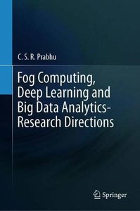 Fog Computing, Deep Learning and Big Data Analytics-Research Directions-cover