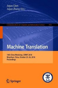 Machine Translation: 14th China Workshop, CWMT 2018, Wuyishan, China, October 25-26, 2018, Proceedings (Communications in Computer and Information Science)-cover