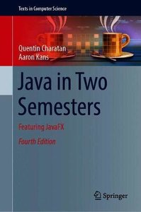 Java in Two Semesters: Featuring JavaFX (Texts in Computer Science)-cover