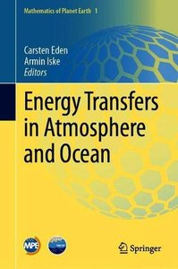 Energy Transfers in Atmosphere and Ocean (Mathematics of Planet Earth)