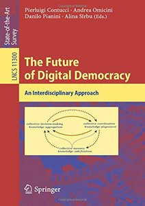 The Future of Digital Democracy: An Interdisciplinary Approach (Lecture Notes in Computer Science)-cover