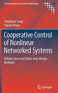 Cooperative Control of Nonlinear Networked Systems: Infinite-time and Finite-time Design Methods (Communications and Control Engineering)-cover