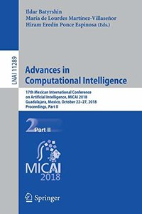 Advances in Computational Intelligence: 17th Mexican International Conference on Artificial Intelligence, MICAI 2018, Guadalajara, Mexico, October ... Part II (Lecture Notes in Computer Science)-cover