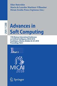 Advances in Soft Computing: 17th Mexican International Conference on Artificial Intelligence, MICAI 2018, Guadalajara, Mexico, October 22–27, 2018, ... Part I (Lecture Notes in Computer Science)-cover