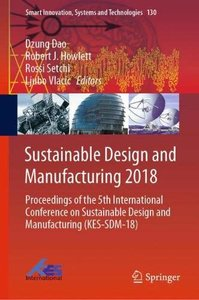 Sustainable Design and Manufacturing 2018: Proceedings of the 5th International Conference on Sustainable Design and Manufacturing (KES-SDM-18) (Smart Innovation, Systems and Technologies)-cover