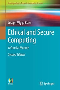 Ethical and Secure Computing: A Concise Module (Undergraduate Topics in Computer Science)-cover