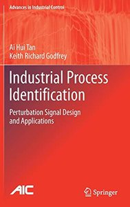 Industrial Process Identification: Perturbation Signal Design and Applications (Advances in Industrial Control)-cover