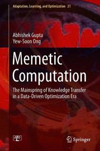 Memetic Computation: The Mainspring of Knowledge Transfer in a Data-Driven Optimization Era (Adaptation, Learning, and Optimization)-cover