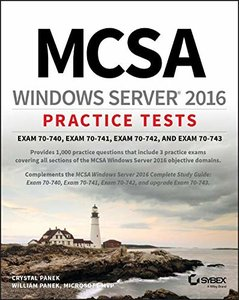 MCSA Windows Server 2016 Practice Tests: Exam 70-740, Exam 70-741, Exam 70-742, and Exam 70-743-cover