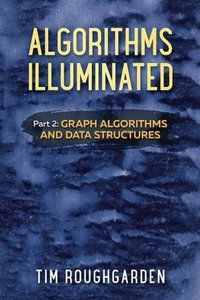 Algorithms Illuminated (Part 2): Graph Algorithms and Data Structures (Volume 2)-cover