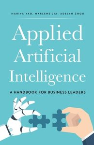 Applied Artificial Intelligence: A Handbook For Business Leaders-cover