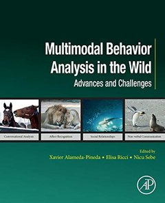 Multimodal Behavior Analysis in the Wild: Advances and Challenges (Computer Vision and Pattern Recognition)-cover