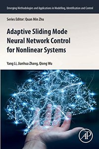 Adaptive Sliding Mode Neural Network Control for Nonlinear Systems (Emerging Methodologies and Applications in Modelling, Identification and Control)