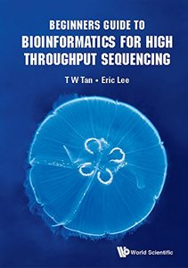 Beginners Guide To Bioinformatics For High Throughput Sequencing-cover