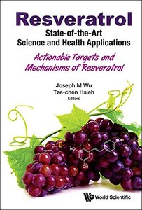 Resveratrol: State-Of-The-Art Science and Health Applications - Actionable Targets and Mechanisms of Resveratrol-cover