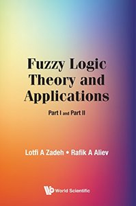 Fuzzy Logic Theory and Applications: Part I and Part II-cover