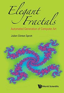Elegant Fractals: Automated Generation of Computer Art (Fractals and Dynamics in Mathematics, Science, and the Arts: Theory and Applications)-cover