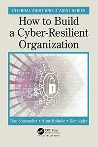 How to Build a Cyber-Resilient Organization (Internal Audit and IT Audit)-cover