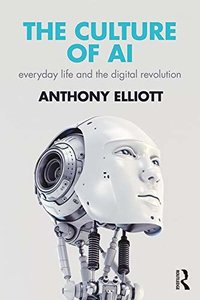 The Culture of AI: Everyday Life and the Digital Revolution-cover