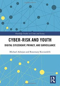 Cyber-risk and Youth: Digital Citizenship, Privacy and Surveillance (Routledge Studies in Crime and Society)-cover