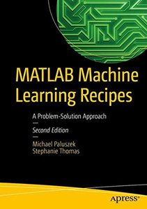 MATLAB Machine Learning Recipes: A Problem-Solution Approach, 2/e (Paperback)-cover