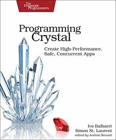 Programming Crystal: Create High-Performance, Safe, Concurrent Apps-cover