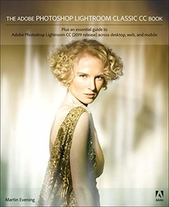 The Adobe Photoshop Lightroom Classic CC Book (2nd Edition)