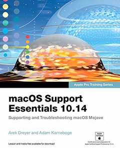 macOS Support Essentials 10.14 - Apple Pro Training Series: Supporting and Troubleshooting macOS Mojave-cover