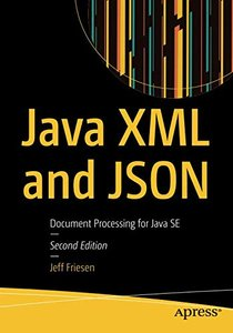 Java XML and JSON: Document Processing for Java SE-cover
