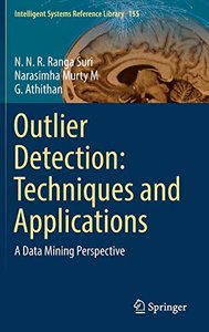 Outlier Detection: Techniques and Applications: A Data Mining Perspective (Intelligent Systems Reference Library)-cover