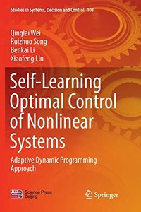 Self-Learning Optimal Control of Nonlinear Systems: Adaptive Dynamic Programming Approach (Studies in Systems, Decision and Control)-cover